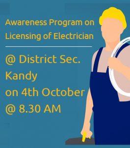 Awareness Program on  Licensing of Electrician at Kandy @ New Auditorium, District Secretariat, Kandy   Kandy   Central Province   Sri Lanka